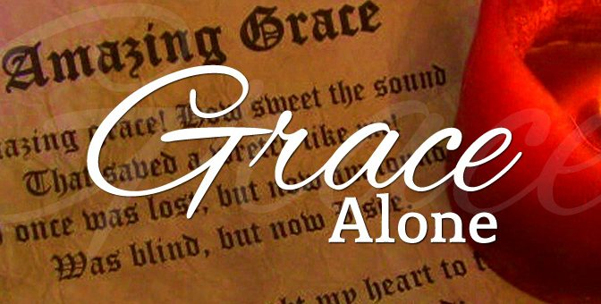 """Reformation Series—""""Grace Alone"""""""