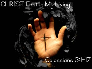 """The Gospel Centered Life""—Colossians 3:1-17"